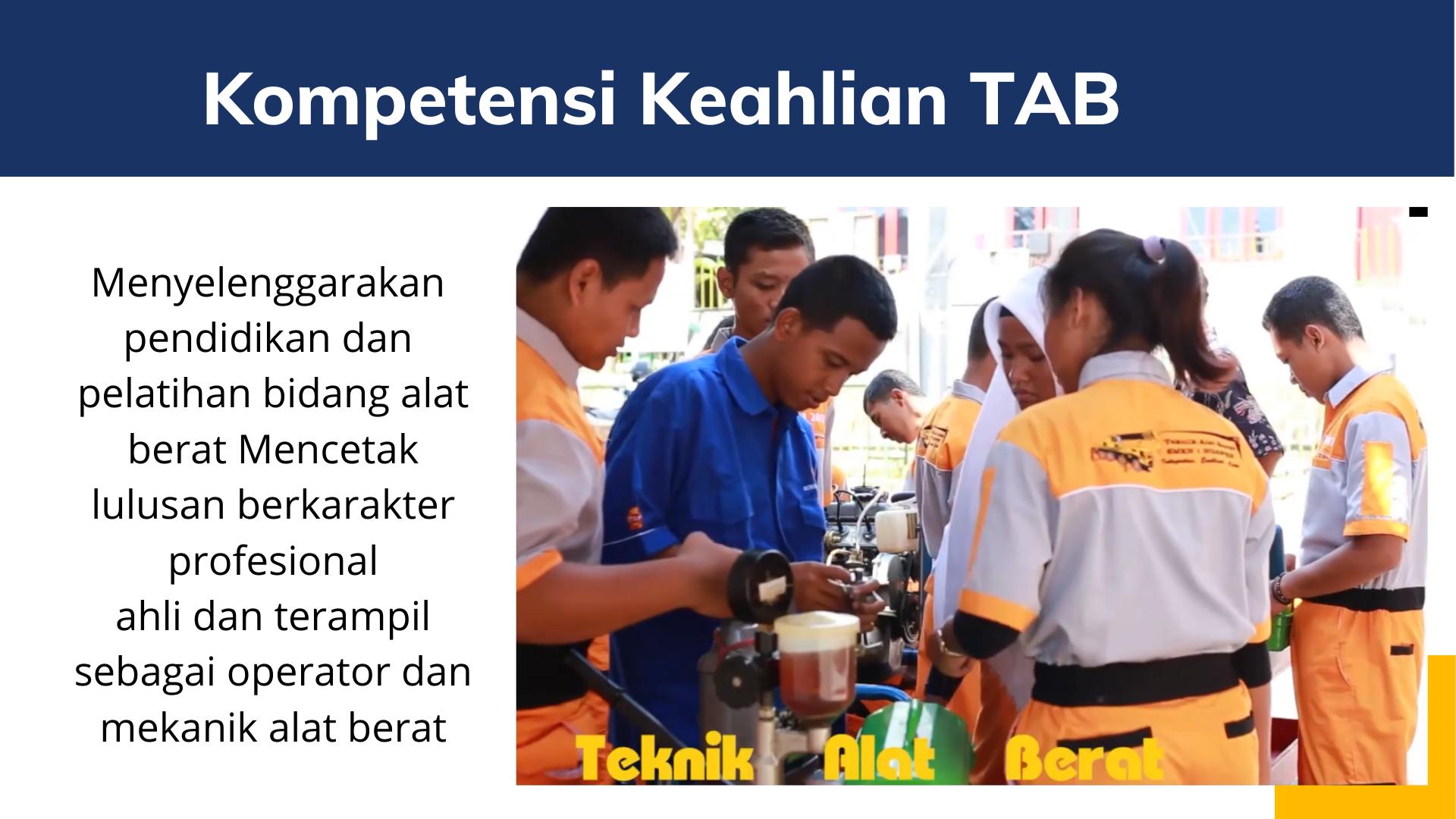Menyelenggarakan pendidikan dan pelatihan bidang alat berat Mencetak lulusan berkarakter profesional ahli dan terampil sebagai operator dan mekanik alat berat